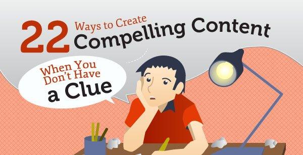 22 Ways To Create Original Compelling Content