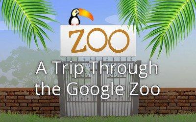 Trip Through the Google Zoo
