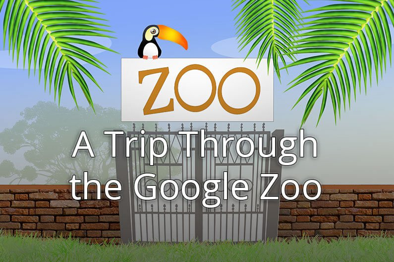 Trip Through the Google Zoo
