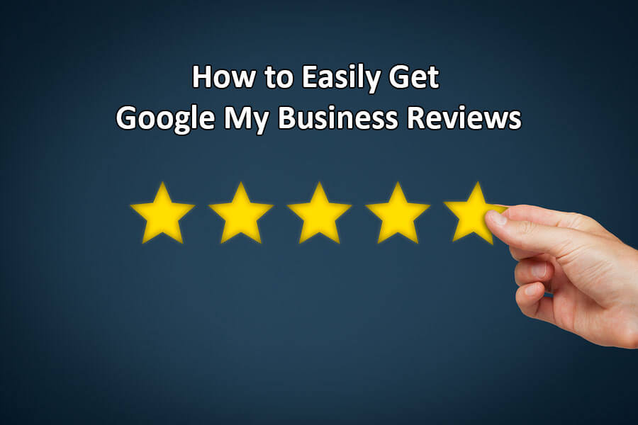 How to Get Google My Business Reviews