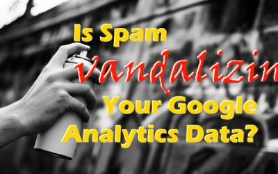 Is Spam Vandalizing Your Google Analytics Data?